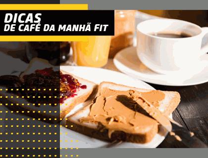 Dicas - Café da Manhã Fit