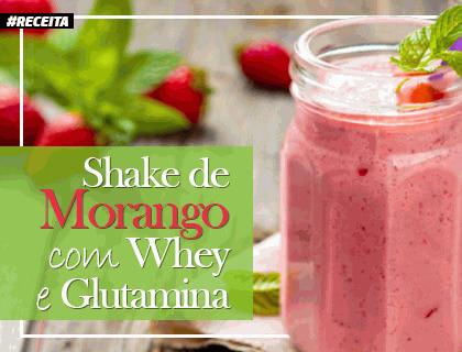 Shake de Morango com Whey e Glutamina
