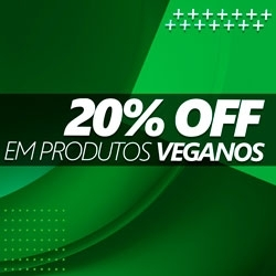 PROMO 20% OFF Produtos Veganos